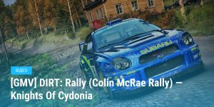 [GMV] DIRT: Rally (Colin McRae Rally) — Knights Of Cydonia