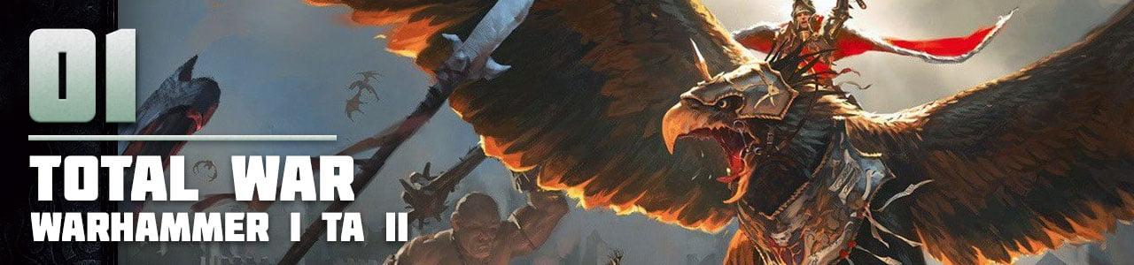 1 Total War: Warhammer I та II